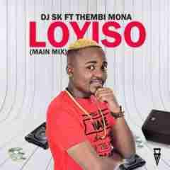DJ SK - Loyiso ft. Thembi Mona